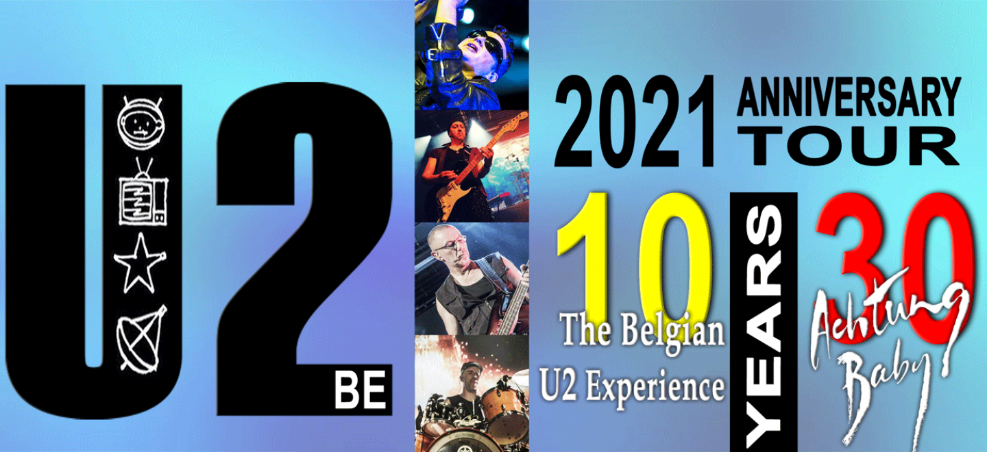 """U2be proudly presents """"2021 Anniversary Tour"""""""